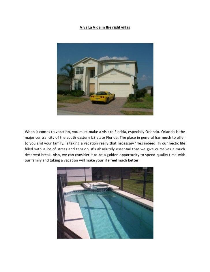 Viva La Vida in the right villasWhen it comes to vacation, you must make a visit to Florida, especially Orlando. Orlando i...