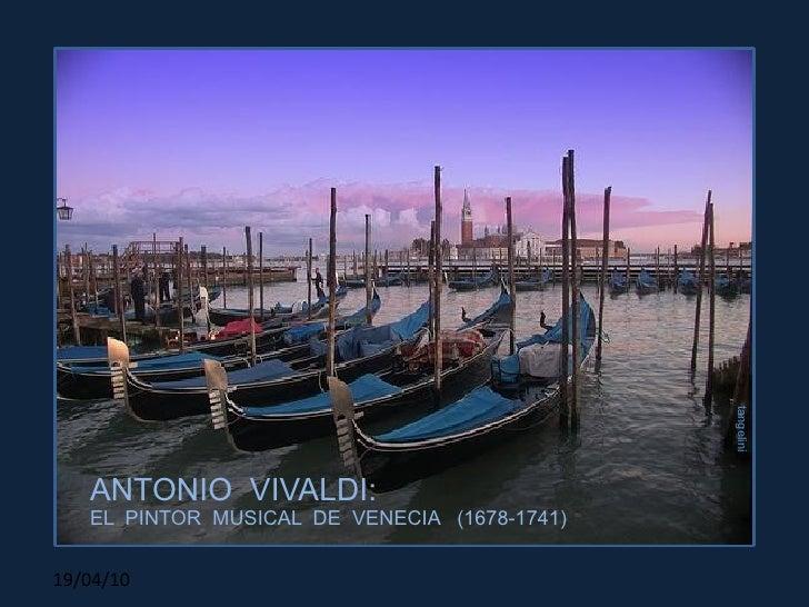 tangelini ANTONIO  VIVALDI: EL  PINTOR  MUSICAL  DE  VENECIA  (1678-1741)