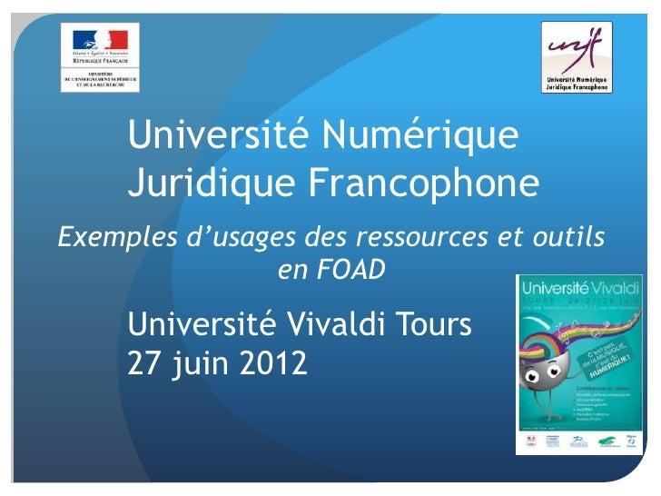 Université Numérique     Juridique FrancophoneExemples d'usages des ressources et outils                en FOAD     Univer...