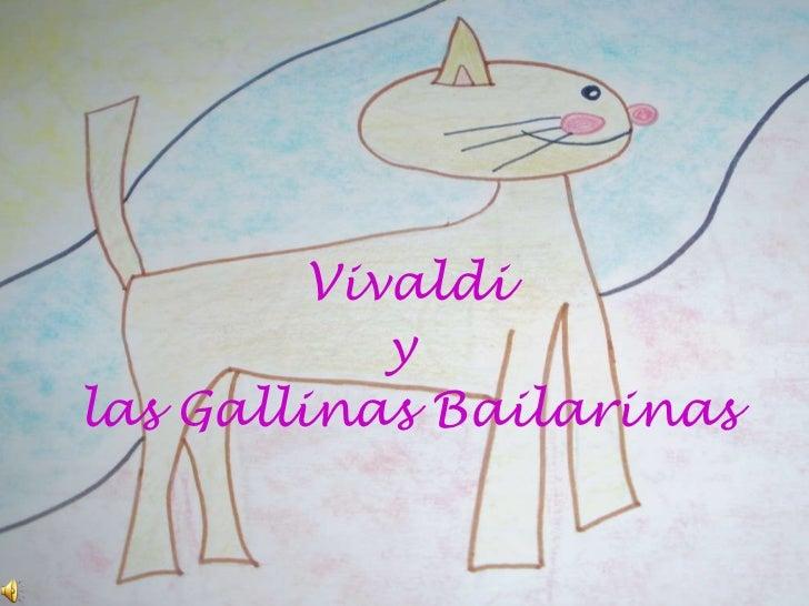 Vivaldi y  las Gallinas Bailarinas