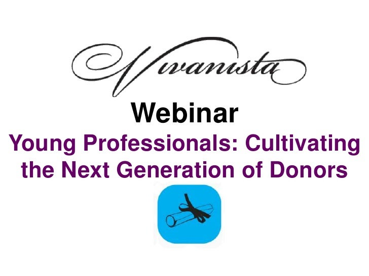 WebinarYoung Professionals: Cultivating the Next Generation of Donors