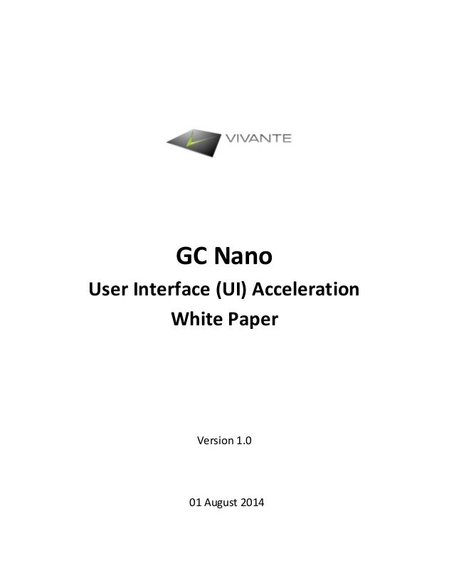 GC Nano User Interface (UI) Acceleration White Paper Version 1.0 01 August 2014