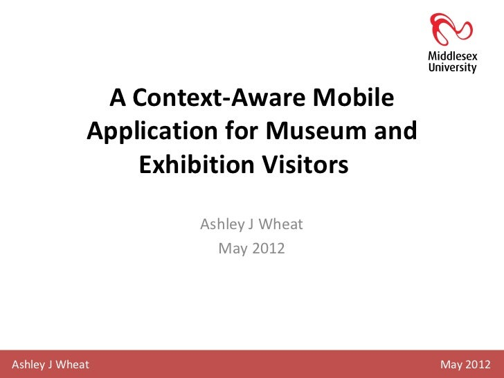 A Context-Aware Mobile             Application for Museum and                 Exhibition Visitors                     Ashl...