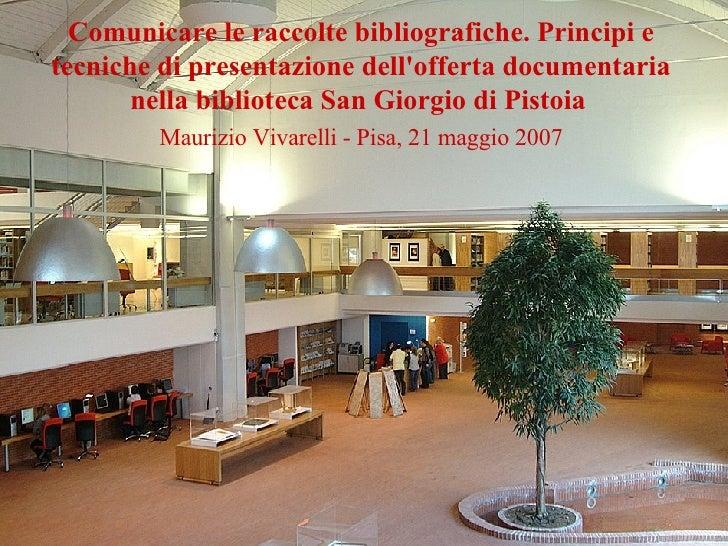 Comunicare le raccolte bibliografiche. Principi e tecniche di presentazione dell'offerta documentaria nella biblioteca San...