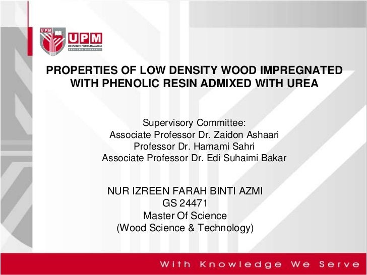 PROPERTIES OF LOW DENSITY WOOD IMPREGNATED   WITH PHENOLIC RESIN ADMIXED WITH UREA                Supervisory Committee:  ...