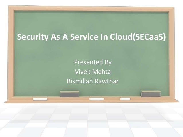 Security As A Service In Cloud(SECaaS)