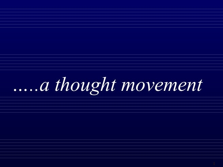… ..a thought movement