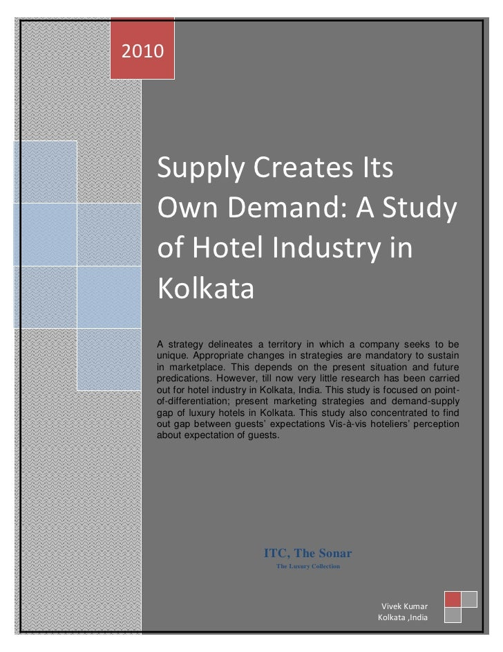 2010        Supply Creates Its    Own Demand: A Study    of Hotel Industry in    Kolkata    A strategy delineates a territ...