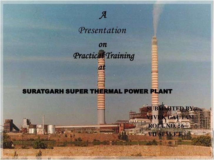 A            Presentation                  on           Practical Training                  atSURATGARH SUPER THERMAL POWE...