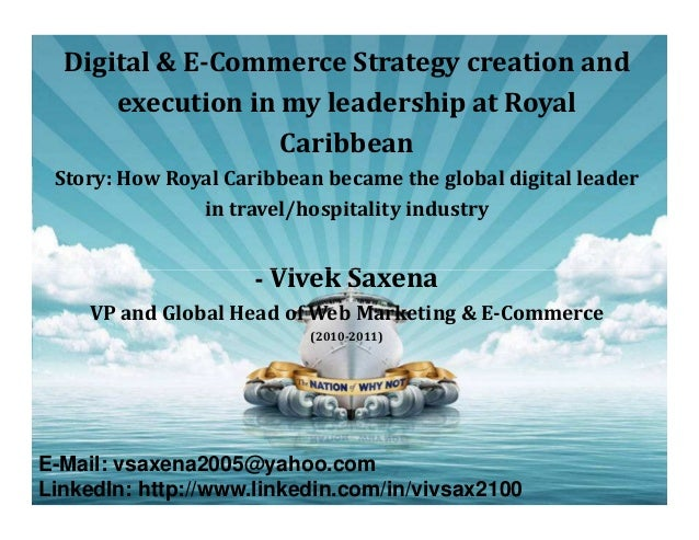 Digital & E-Commerce Strategy creation and execution in my leadership at Royal Caribbean  Story: How Royal Caribbean becam...