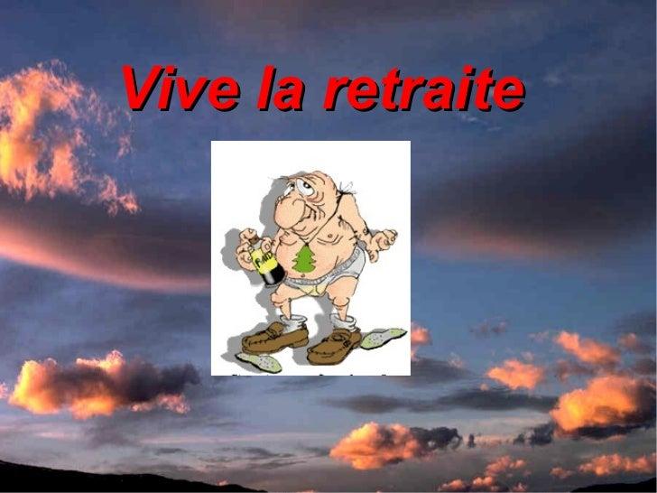 V Vive la retraite