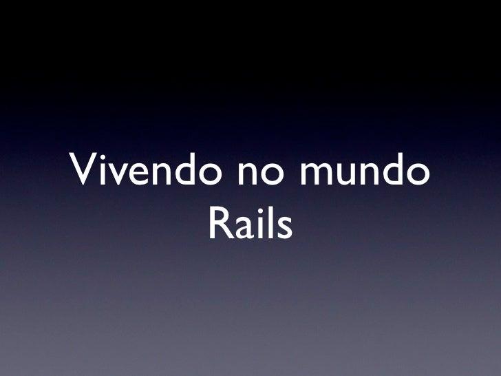 Vivendo No Mundo Rails