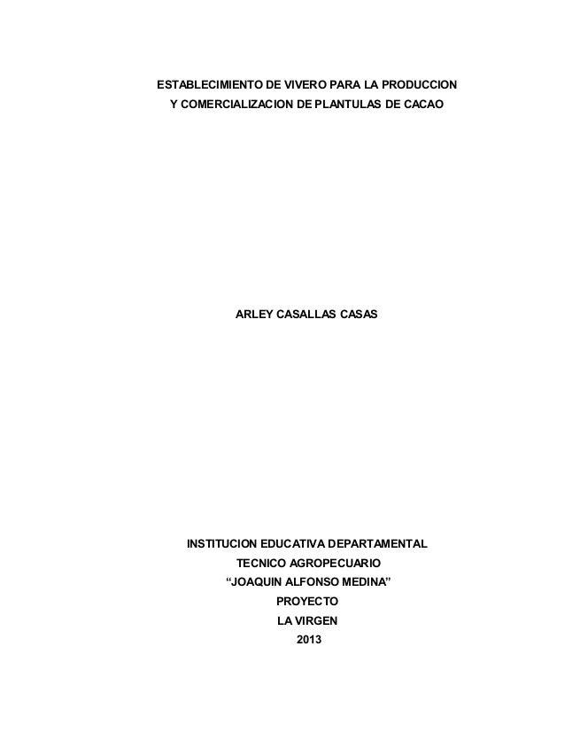 ESTABLECIMIENTO DE VIVERO PARA LA PRODUCCIONY COMERCIALIZACION DE PLANTULAS DE CACAOARLEY CASALLAS CASASINSTITUCION EDUCAT...