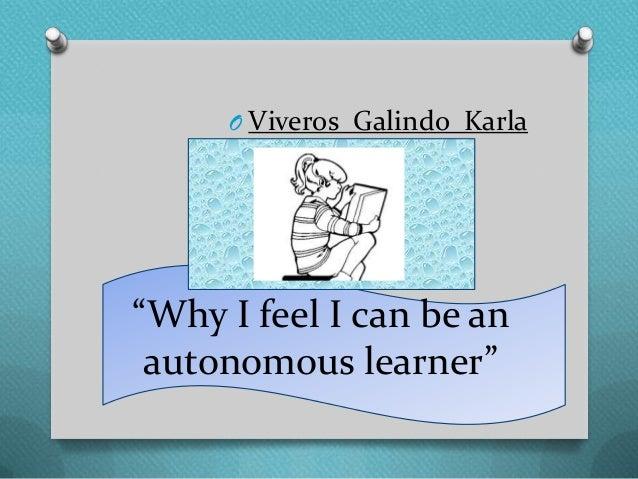 "O Viveros Galindo Karla  ""Why I feel I can be an autonomous learner"""