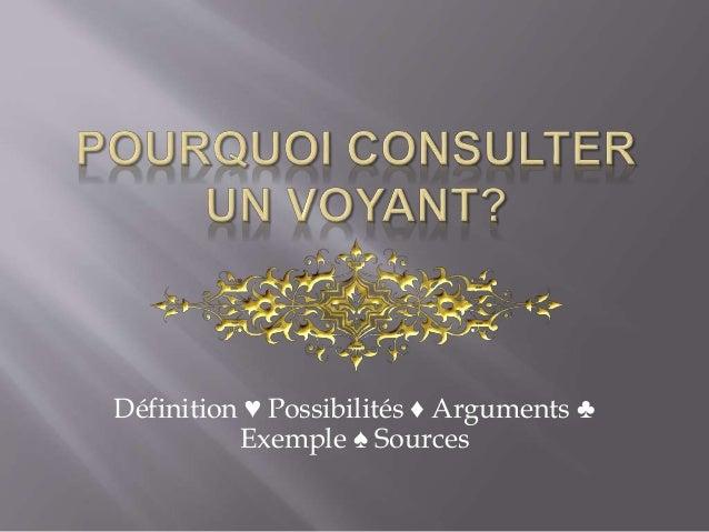 Définition ♥ Possibilités ♦ Arguments ♣  Exemple ♠ Sources