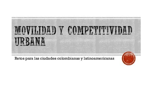 Viviana Tobón - Movilidad y Competitividad Urbana
