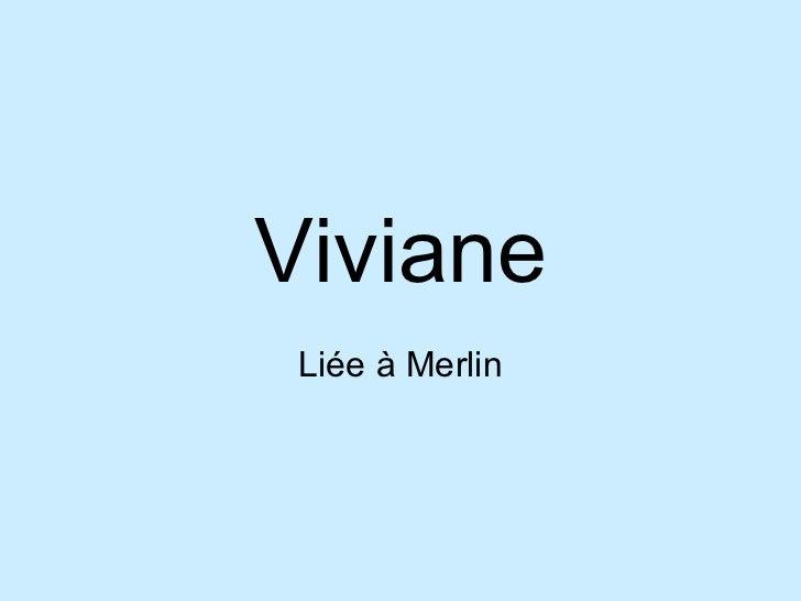 Viviane Liée à Merlin