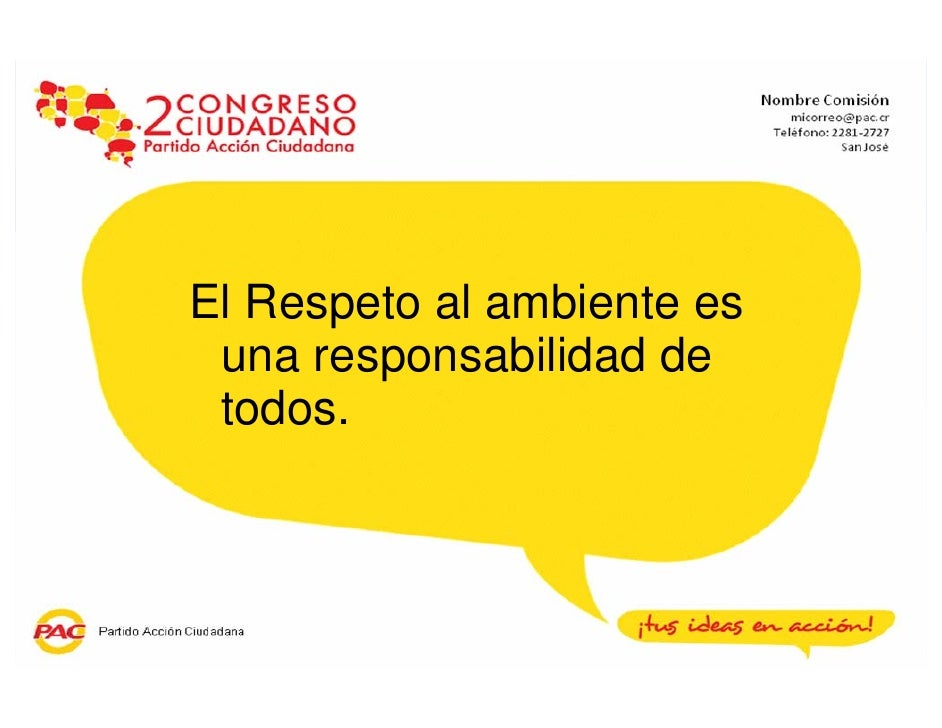 El Respeto al ambiente es una responsabilidad de todos.