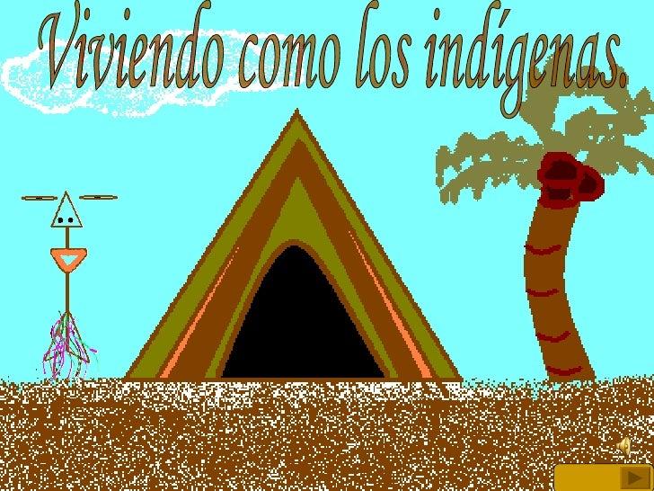 Viviendo Como Los Indigenas!