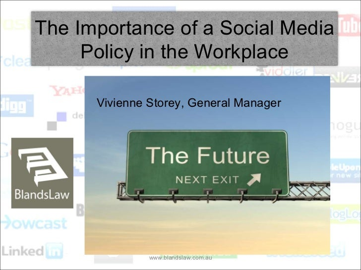 www.blandslaw.com.au Vivienne Storey, General Manager The Importance of a Social Media Policy in the Workplace