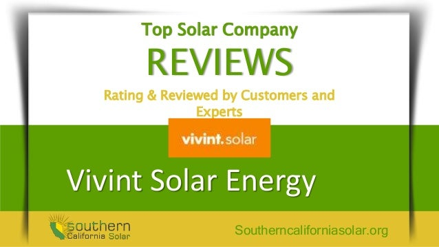 Vivint Solar Company Reviews Make It A Home With Solar