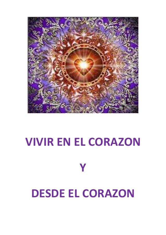VIVIR EN EL CORAZON Y DESDE EL CORAZON