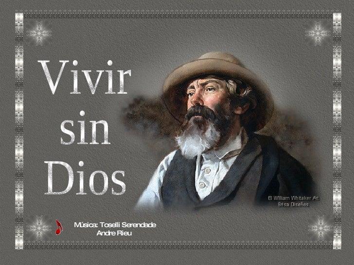 Vivir  sin  Dios Música: Toselli Serendade Andre Rieu