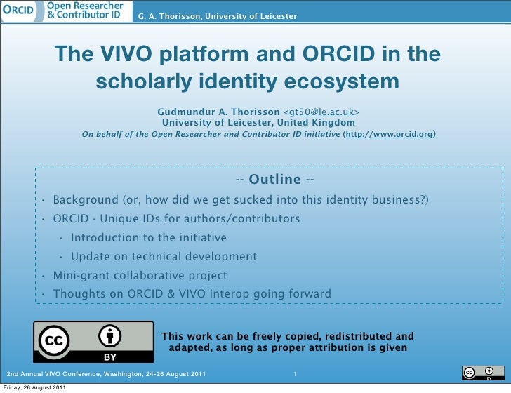VIVO conference Aug 2011: The VIVO platform and ORCID in the scholarly identity ecosystem