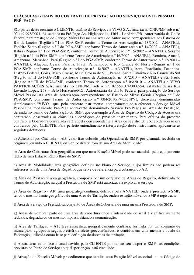 CLÁUSULAS GERAIS DO CONTRATO DE PRESTAÇÃO DO SERVIÇO MÓVEL PESSOALPRÉ–PAGOSão partes deste contrato o CLIENTE, usuário do ...