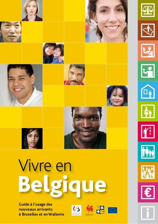 Vivre enBelgiqueGuide à l'usage desnouveaux arrivantsà Bruxelles et en Wallonie