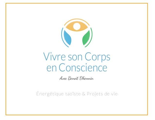 Vivre son Corps en Conscience Énergétique taoïste & Projets de vie Avec Benoît Dhennin