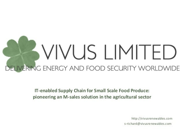IT-enabled Supply Chain for Small Scale Food Produce:pioneering an M-sales solution in the agricultural sector            ...