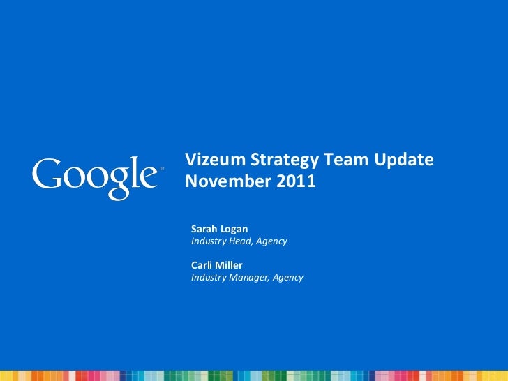 Vizeum Strategy Team UpdateNovember 2011Sarah LoganIndustry Head, AgencyCarli MillerIndustry Manager, Agency