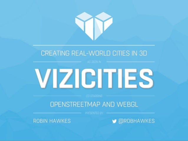 ViziCities: Creating Real-World Cities in 3D using OpenStreetMap and WebGL
