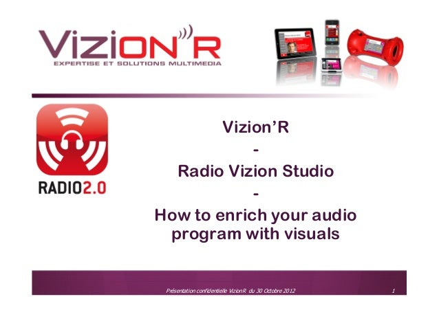 Vizion'R            -  Radio Vizion Studio            -How to enrich your audio program with visuals                      ...