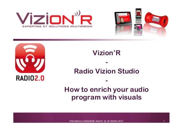 VizionR How to enrich your audio program with visuals @ Radio 2.0 Madrid 2012