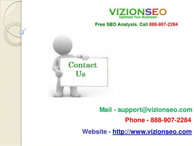 Mail - support@vizionseo.com Phone - 888-907-2284 Website - http://www.vizionseo.com