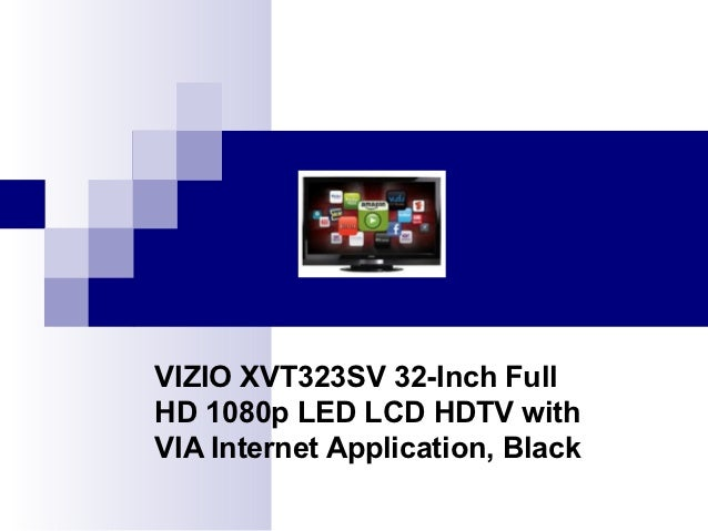 VIZIO XVT323SV 32-Inch FullHD 1080p LED LCD HDTV withVIA Internet Application, Black