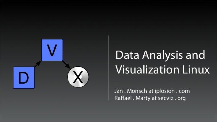 V       Data Analysis and            Visualization LinuxD       X            Jan . Monsch at iplosion . com            Raff...