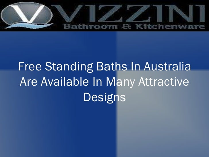 Free Standing Baths In Australia Are Available In Many Attractive Designs