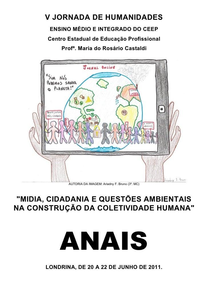 V JORNADA DE HUMANIDADES        ENSINO MÉDIO E INTEGRADO DO CEEP       Centro Estadual de Educação Profissional           ...