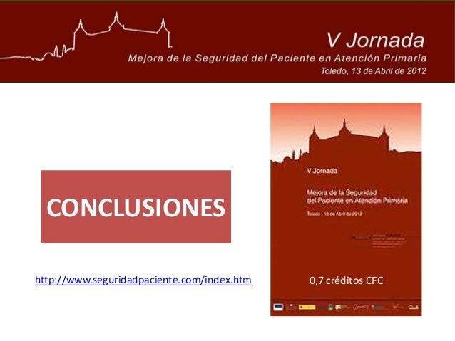 CONCLUSIONES http://www.seguridadpaciente.com/index.htm 0,7 créditos CFC