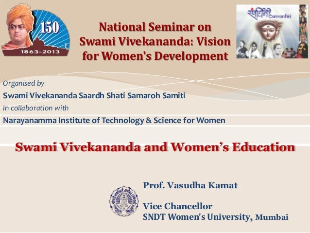 Swami Vivekananda and Women's Education Organised by Swami Vivekananda Saardh Shati Samaroh Samiti In collaboration with N...