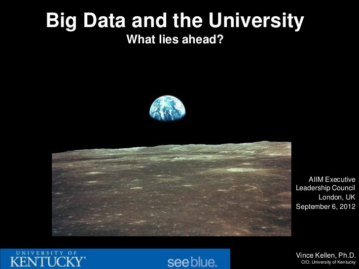 Big Data and the University        What lies ahead?                              AIIM Executive                           ...