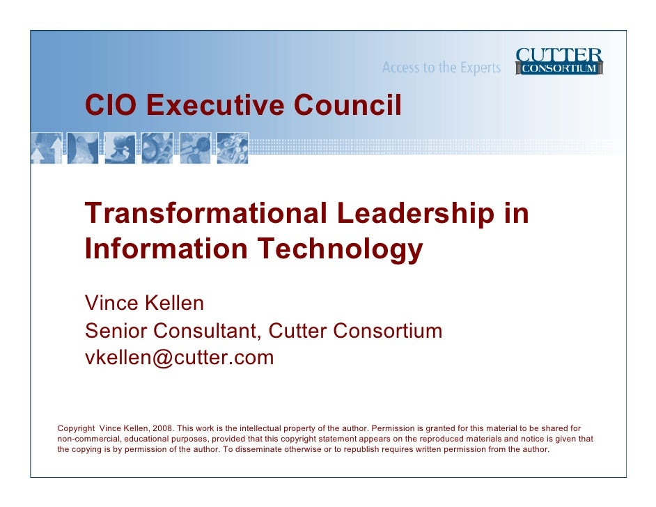 CIO Executive Council       Transformational Leadership in       Information Technology       Vince Kellen       Senior Co...