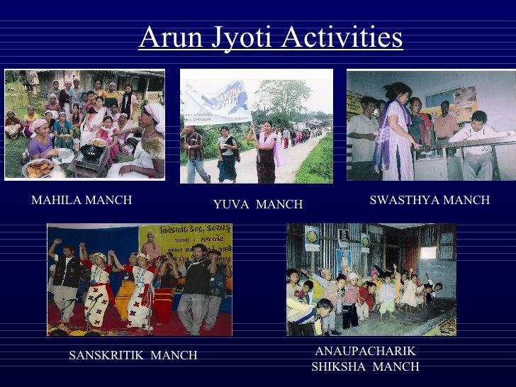 Arun Jyoti Activities MAHILA MANCH YUVA  MANCH SWASTHYA MANCH ANAUPACHARIK SHIKSHA  MANCH SANSKRITIK  MANCH