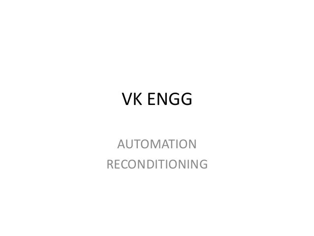 VK ENGG AUTOMATION RECONDITIONING