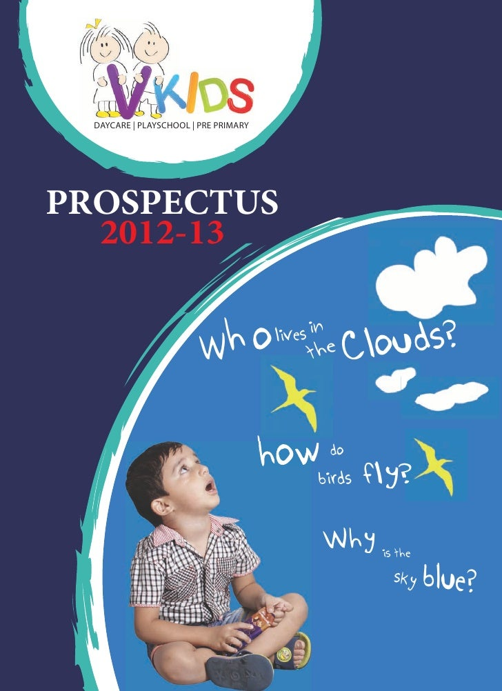 DAYCARE | PLAYSCHOOL | PRE PRIMARYPROSPECTUS  2012-13                        Wh o                          louds?         ...