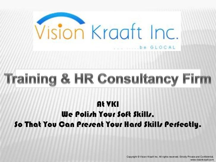 At VKI            We Polish Your Soft Skills,So That You Can Present Your Hard Skills Perfectly.                          ...