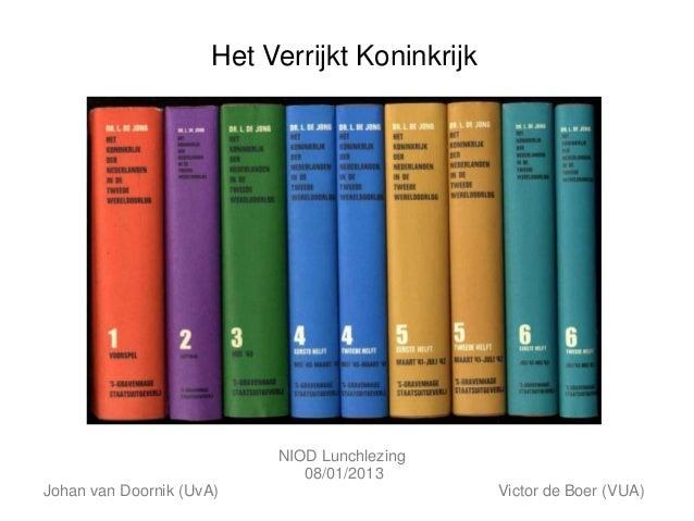 Het Verrijkt Koninkrijk                           NIOD Lunchlezing                              08/01/2013Johan van Doorni...